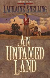 Untamed Land (Red River of the North) by Lauraine Snelling (1996-01-06)