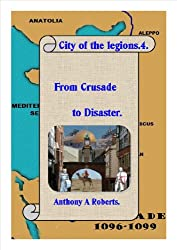 City of the Legions.4. (From Crusade to Disaster)