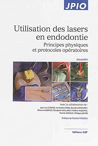 Utilisation des lasers en endodontie : Principes physiques et protocoles opératoires