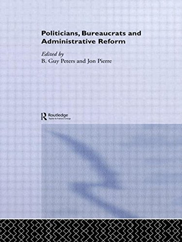 Politicians, Bureaucrats and Administrative Reform (Routledge/ECPR Studies in European Political Science) by Jon Pierre (2006-06-04)