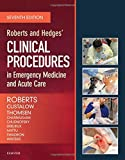Roberts and Hedges' Clinical Procedures in Emergency Medicine and Acute Care, 7e