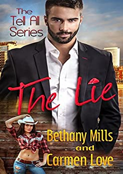 The Lie (The Tell All Series Book 1) by [Mills, Bethany, Love, Carmen]
