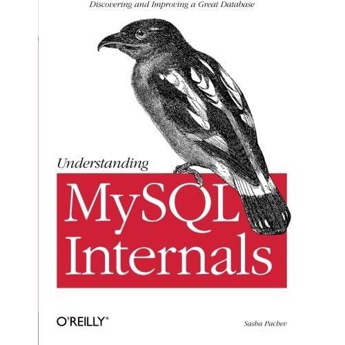 Understanding MySQL Internals by Sasha Pachev (2007-04-20)