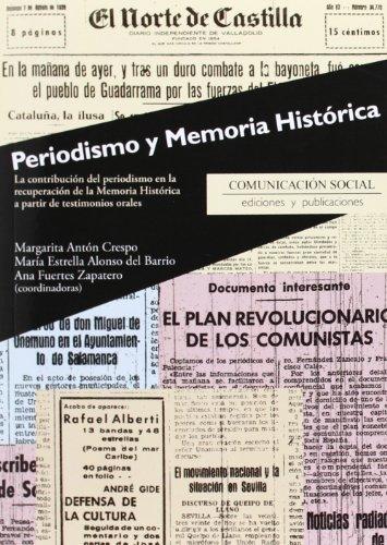 Periodismo y memoria histórica: La contribución del periodismo en la recuperación de la memoria histórica a partir de testimonios orales (Contextos)