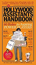 The Hollywood Assistants Handbook: 86 Rules For Aspiring Power Players by Hilary Stamm (2008-04-01)