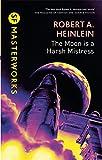 The Moon is a Harsh Mistress (S.F. MASTERWORKS)