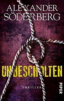 Unbescholten: Thriller (Die Sophie-Brinkmann-Trilogie 1) von [Söderberg, Alexander]