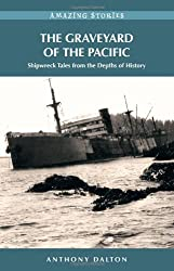 Graveyard of the Pacific: Shipwreck Stories from the Depths of History (Amazing Stories (Heritage House))