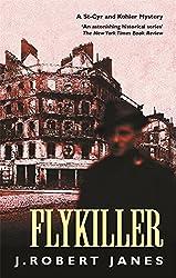 Flykiller (A St-Cyr & Kohler mystery) by J. Robert Janes (2002-05-16)