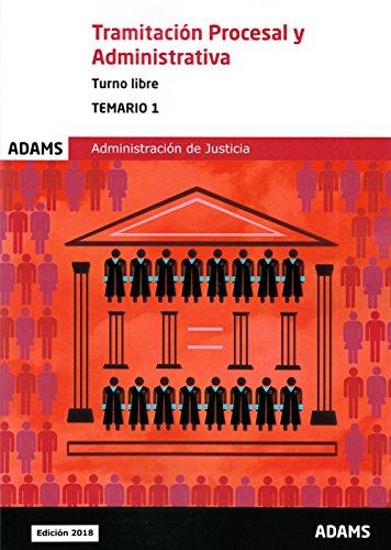 Temario Tramitación Procesal y Administrativa, turno libre (obra completa): Temario 1 Tramitación Procesal y Administrativa, turno libre por Obra colectiva