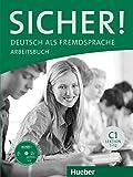 Sicher! C1: Deutsch als Fremdsprache / Arbeitsbuch mit CD-ROM