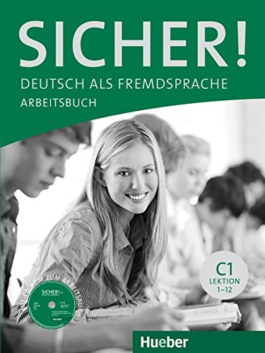Sicher. C1. Arbeitsbuch. Per le Scuole superiori. Con espansione online