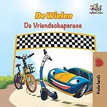 De Wielen de Vriendschapsrace: The Wheels the Friendship Race - Dutch Edition (Dutch Bedtime Collection Book 13)