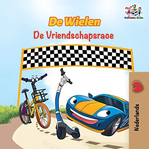 De Wielen de Vriendschapsrace: The Wheels the Friendship Race - Dutch Edition (Dutch Bedtime Collection Book 13) book cover