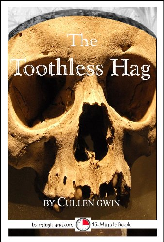 The Toothless Hag: A Scary 15-Minute Ghost Story (15-Minute Books Book 224)