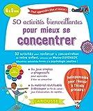 50 activités bienveillantes pour mieux se concentrer...