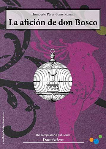 La afición de don Bosco (Relatos cortos nº 4)