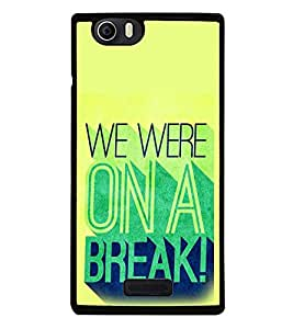 PrintVisa Designer Back Case Cover for Micromax Canvas Nitro 2 E311 (Friendship Quote We Were on A Break Typography)