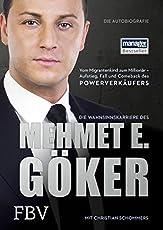 Die Wahnsinnskarriere des Mehmet E. Göker: Vom Migrantenkind zum Millionär - Aufstieg, Fall und Comeback des Powerverkäufers
