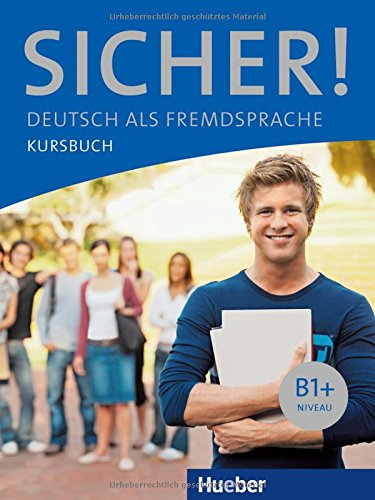 Sicher! B1+. Kursbuch. Per le Scuole superiori. Con espansione online