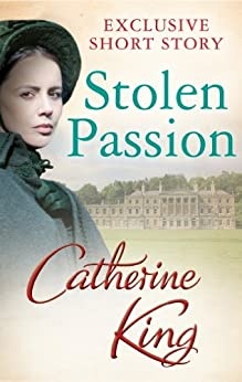 Stolen Passion by [King, Catherine]