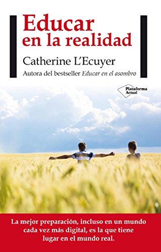 Educar en la realidad (Plataforma Actual) de [LEcuyer, Catherine]