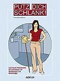 Putz dich schlank!: Fit und schlank mit Staubsauger und Wischmopp!