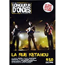LONGUEUR D'ONDES [No 50] du 01/07/2009 - LE MAG FETE SES 10 ANS -LA RUE KETANOU - LE JOSEM - NOSFELL - SHARKO - CHLOE MONS - PORCELAIN - FEDADEN - SYRANO - DIMONE - GERALD GENTY - THE WEDDING SOUNDTRACK - ARIANE MOFFATT ET PIERRE LAPOINTE - LES ARTISTES DU METRO PARISIEN