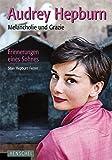 Audrey Hepburn: Melancholie und Grazie. Erinnerungen eines Sohnes