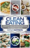 Clean Eating : Masterclass For The Smart: Healthy and Delicious Recipes to Perfect Health (Healthy Recipes, Eat Clean Diet book, Clean Eating, Healthy Eating, Ketogenic Diet, Keto Diet, Weight Loss)