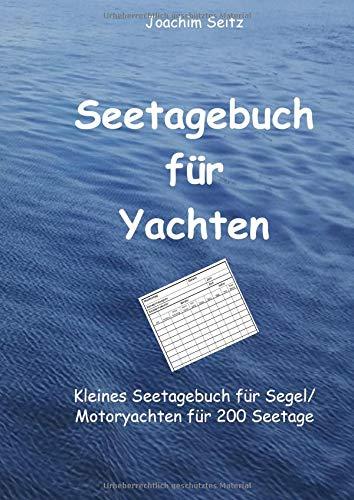 Seetagebuch für Yachten: Kleines Seetagebuch für Segel/Motorjachten für 200 Seetage