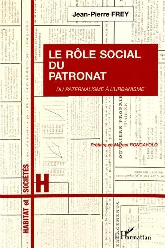 Le rôle social du patronat: Du paternal...