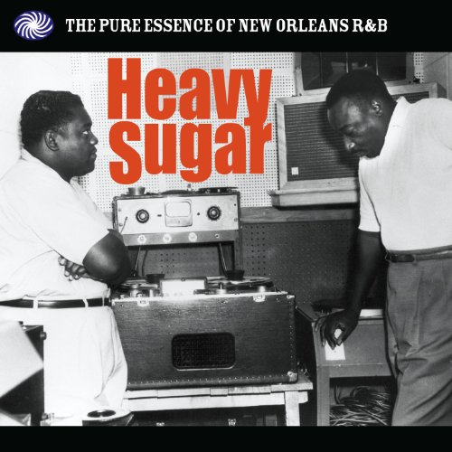 Heavy Sugar: The Pure Essence of New Orleans R&B, Pt. 2