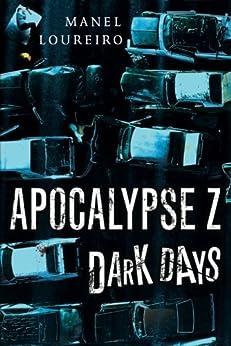 Dark Days (Apocalypse Z Book 2) by [Loureiro, Manel]
