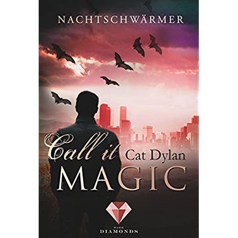 Call it magic, Band 1: Nachtschwärmer (German Edition)