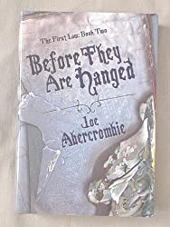 Before They Are Hanged [The First Law: Book Two] (The First Law, 2)