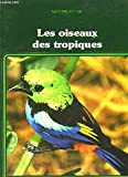 Les oiseaux des tropiques.
