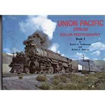 Union Pacific Official Color Photography: Official Color Photography