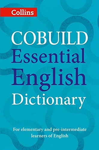 COBUILD Essential English Dictionary: A1-B1 (Collins COBUILD Dictionaries for Learners)
