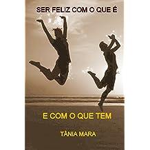 SER FELIZ COM O QUE É E COM O QUE TEM: COLEÇÃO EVANGELIZANDO (Portuguese Edition)