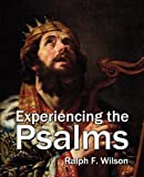 Telecharger Livres Experiencing the Psalms A Bible Study Commentary by Ralph F Wilson 2010 03 01 (PDF,EPUB,MOBI) gratuits en Francaise