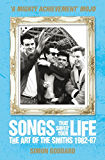 Songs That Saved Your Life - The Art of The Smiths 1982-87 (revised edition)