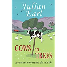 COWS IN TREES: A WARM AND WITTY MEMOIR OF A VET'S LIFE