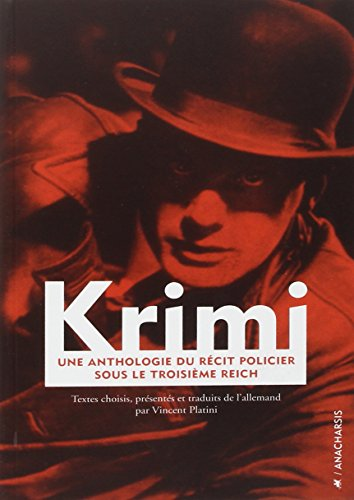 Krimi : Une anthologie du récit policier sous le Troisième Reich