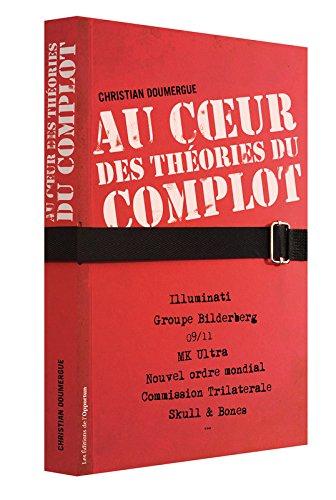 Au cœoeur des théories du complot par Christian Doumergue