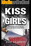 KISS THE GIRLS: a gripping serial killer thriller with a dark twist