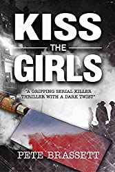 KISS THE GIRLS: a gripping serial killer thriller with a dark twist (English Edition)