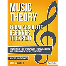 Music Theory: From Beginner to Expert - The Ultimate Step-By-Step Guide to Understanding and Learning Music Theory Effortlessly (With Audio Examples Book 1) (English Edition)