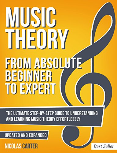 Music Theory: From Beginner to Expert - The Ultimate Step-By-Step Guide to Understanding and Learning Music Theory Effortlessly (With Audio Examples Book 1) (English Edition) por Nicolas Carter