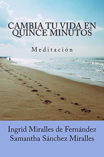 Cambia tu vida en quince minutos: Meditación por Samantha Sánchez Miralles